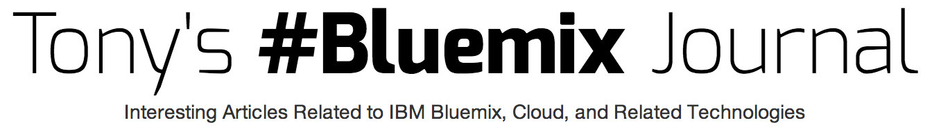 Tony's #Bluemix Journal