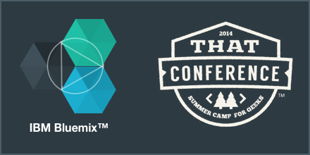 IBM Bluemix and That Conference 2014